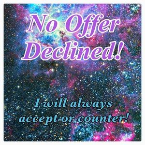 No Offer Declined! I'll accept or counter!
